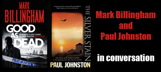 Mark Billingham and Paul Johnston in conversation