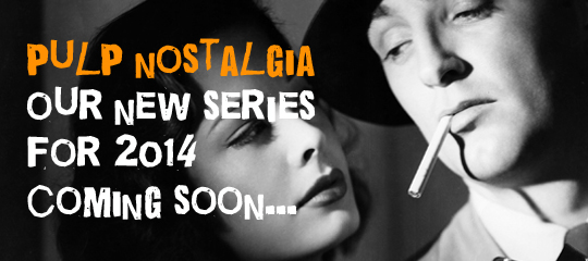 Pulp Nostalgia: Our New Series for 2014
